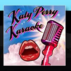 Katy Perry Karaoke by The California Gurls