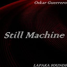machine be still and