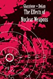 img - for The Effects of Nuclear Weapons book / textbook / text book