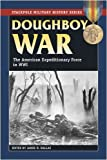 img - for Doughboy War: The American Expeditionary Force in World War I (Stackpole Military History Series) book / textbook / text book