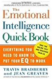 img - for The Emotional Intelligence Quick Book 1st (first) Edition by Travis Bradberry, Jean Greaves published by Fireside (2005) Hardcover book / textbook / text book
