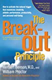 The Breakout Principle: How to Activate the Natural Trigger That Maximizes Creativity, Athletic Performance, Productivity, and Personal Well-Being (0743223985) by Benson, Herbert