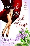 Touch Me And Tango (Dance n Luv Series)