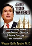 Just Too Weird: Bishop Romney and the...