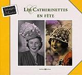echange, troc Anne Monjaret - Les Catherinettes en fête