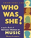 Who Was She? Notable Women in Music Knowledge Cards Deck (0764948547) by Library of Congress