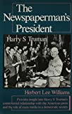 img - for The Newspaperman's President: Harry S. Truman book / textbook / text book