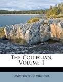 The Collegian, Volume 1 (1179740637) by Virginia, University of