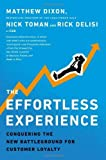 img - for By Matthew Dixon - The Effortless Experience: Conquering the New Battleground for Customer Loyalty (8/13/13) book / textbook / text book