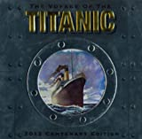 img - for The Voyage of the Titanic: 2012 Centenary Edition book / textbook / text book