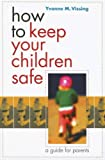 How to Keep Your Children Safe: A Guide for Parents