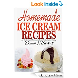 31 Homemade Ice Cream Recipes: All the cool and refreshing treats for the entire family!