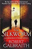 The Silkworm (Cormoran Strike) von Robert Galbraith