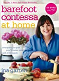 Ina Garten Barefoot Contessa At Home: Everyday Recipes You'll Make Over and Over Again