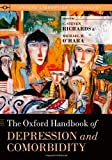 img - for The Oxford Handbook of Depression and Comorbidity (Oxford Library of Psychology) book / textbook / text book