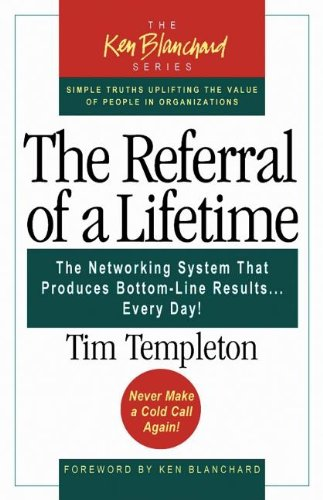 We have our next book: The Referral of a Lifetime by Tim Templeton