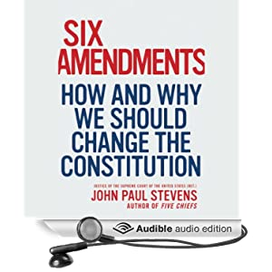 Six Amendments: How and Why We Should Change the Constitution Book Cover
