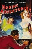 Rick Lai's Secret Histories: Daring Adventurers