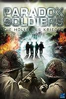 Paradox Soldiers - Die H�lle des Krieges