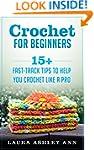 Crochet for Beginners: 15 Fast-Track...