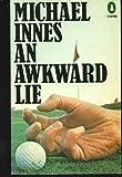AN Awkward Lie (Crime) (0140036644) by Innes, Michael