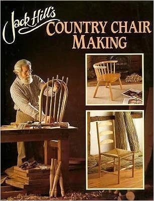 Jack Hill's Country Chair Making written by Jack Hill