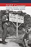 img - for DMZ Crossing: Performing Emotional Citizenship Along the Korean Border book / textbook / text book