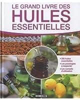 Le grand livre des huiles essentielles