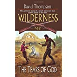 The Tears of God: Wilderness #62by David Thompson