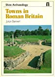 img - for Towns in Roman Britain (Shire archaeology series) book / textbook / text book