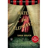 Water for Elephants: A Novel ~ Sara Gruen