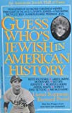 Guess Who's Jewish in American History