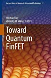 img - for Toward Quantum FinFET (Lecture Notes in Nanoscale Science and Technology) book / textbook / text book