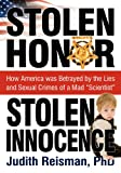 Ph.D. Judith Reisman Stolen Honor Stolen Innocence: How America was Betrayed by the Lies and Sexual Crimes of a Mad