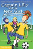 img - for By Brenda Bellingham Captain Lilly and the New Girl (Formac First Novels) [Paperback] book / textbook / text book
