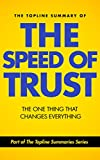 img - for The Topline Summary of Stephen M.R. Covey and Rebecca Merrill's The Speed of Trust: The One Thing That Changes Everything (Topline Summaries) book / textbook / text book