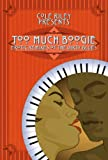 img - for Too Much Boogie: Erotic Remixes of the Dirty Blues book / textbook / text book