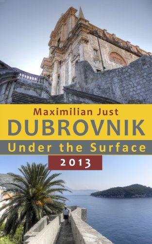 Dubrovnik Under the Surface 2013 - In the City of the Medieval Art and Renaissance Architecture