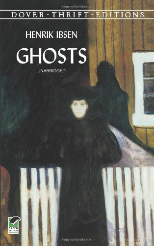 ghosts by henrik ibsen Mrs alving, the female lead from ghosts by henrik ibsen, desires to be a strong role model for her son read the character analysis.