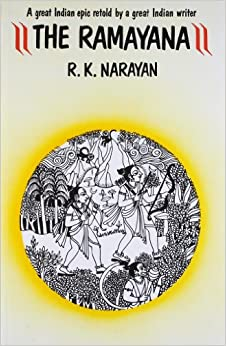 the ramayana by rk narayan essay In addition to his novels, narayan has authored five collections of short stories, including a horse and two goats, malguidi days, and under the banyan tree, two travel books, two volumes of.