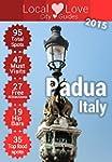 Padua Top 95 Spots: 2015 Travel Guide...