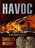 Havoc: An Extremely Controversial Historical Thriller (Book 2 of the Betrayed Series)