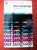 img - for Our Language (Pelican) by Simeon Potter (1976-05-27) book / textbook / text book