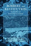 img - for Robbery and Restitution: The Conflict over Jewish Property in Europe (War and Genocide) book / textbook / text book