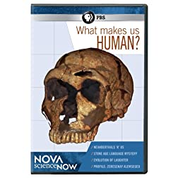 Nova Sciencenow: What Makes Us Human?