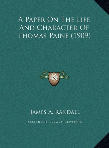 A Paper on the Life and Character of Thomas Paine (1909)