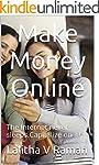 Make Money Online: The Internet never...