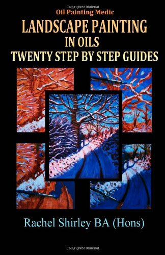 Landscape Painting in Oils: Twenty Step by Step Guides