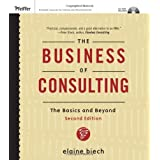 The Business of Consulting, (CD-ROM Included): The Basics and Beyond ~ Elaine Biech