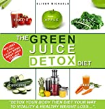 THE GREEN JUICE DETOX DIET.